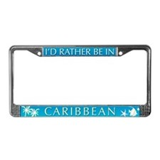 I'd Rather be in Caribbean License Plate Frame