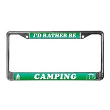 I'd Rather be Camping License Plate Frame