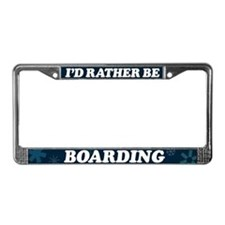 I'd Rather Be Boarding License Plate Frame
