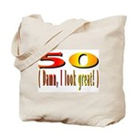 50 Damn, I Look Good Tote Bag