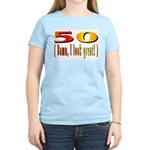 50 Damn, I Look Good Women's Pink T-Shirt