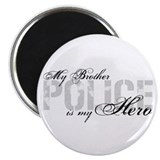 My Brother is My Hero - POLICE Magnet