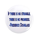 "Frederick Douglass quote 3.5"" Button"