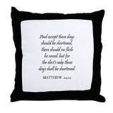 MATTHEW  24:22 Throw Pillow