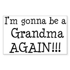 Gonna Be Grandma Again Rectangle Decal