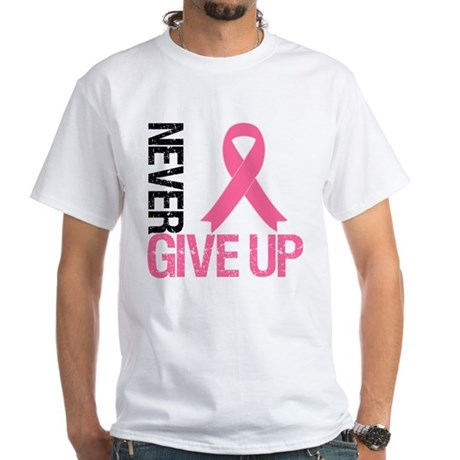 NeverGiveUp Breast Cancer White T-Shirt