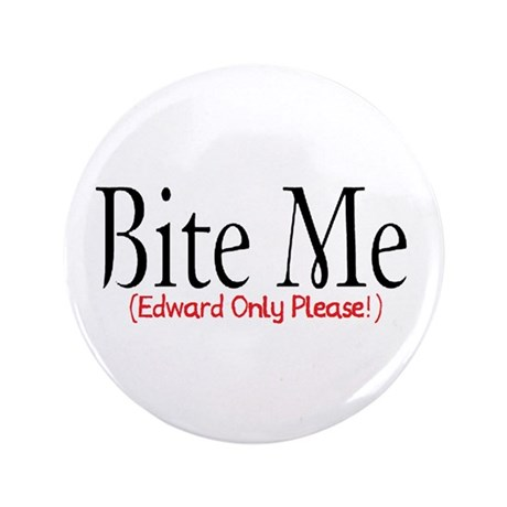 "Bite Me 3.5"" Button"