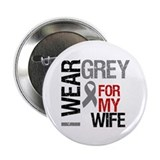 "I Wear Grey (Wife) 2.25"" Button"