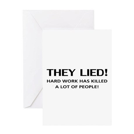 Hard Work Kills! Greeting Card