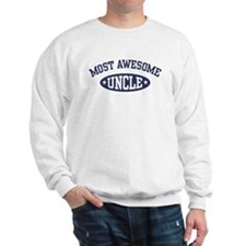 Most Awesome Uncle Sweatshirt