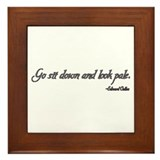 Go Sit Down and Look Pale Twilight Quotes Framed T