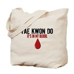 In My Blood (Tae Kwon Do) Tote Bag