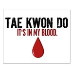 In My Blood (Tae Kwon Do) Small Poster