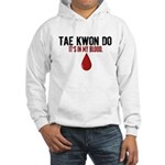 In My Blood (Tae Kwon Do) Hooded Sweatshirt