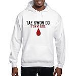 In My Blood (Tae Kwon Do) Hooded Sweatshirt