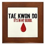 In My Blood (Tae Kwon Do) Framed Tile