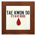 In My Blood (Tae Kwon Do) Framed Tile