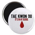 In My Blood (Tae Kwon Do) Magnet