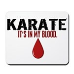 In My Blood (Karate) Mousepad