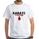 In My Blood (Karate) White T-Shirt