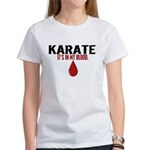 In My Blood (Karate) Women's T-Shirt