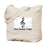 Here Comes Treble Tote Bag