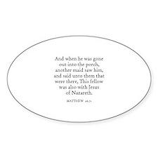 MATTHEW 26:71 Oval Decal
