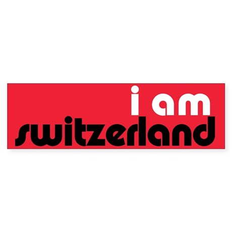 I Am Switzerland Bumper Sticker