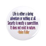 "Helen Keller quote 2 3.5"" Button"