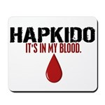 In My Blood (Hapkido) Mousepad