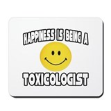 """Happiness...Toxicologist"" Mousepad"