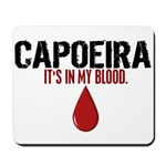 In My Blood (Capoeira) Mousepad