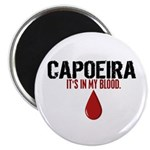 In My Blood (Capoeira) Magnet
