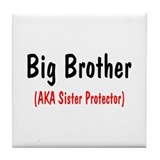Big Brother (AKA Sister Protector) Tile Coaster