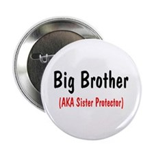 "Big Brother (AKA Sister Protector) 2.25"" Button"