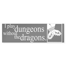 Dungeons Without Dragons Bumper Sticker