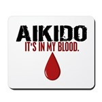In My Blood (Aikido) Mousepad