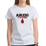 In My Blood (Aikido) Women's T-Shirt