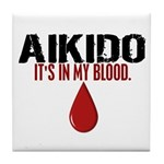 In My Blood (Aikido) Tile Coaster