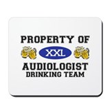 Property of Audiologist Drinking Team Mousepad