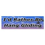 I'd Rather Be Hang Gliding Bumper Bumper Sticker