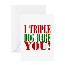 I Triple Dog Dare You! Greeting Card