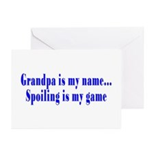 Grandpa Is My Name, Spoiling Is My Game Greeting C