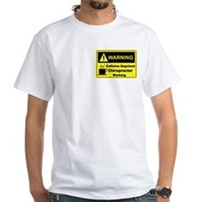 Caffeine Warning Chiropractor Shirt