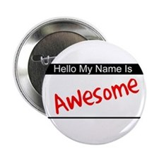"Hello my name is...Awesome 2.25"" Button"