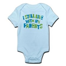 I Still Live With My Parents Infant Bodysuit