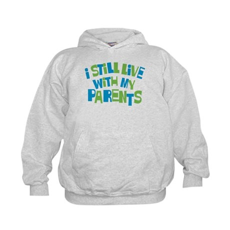 I Still Live With My Parents Kids Hoodie
