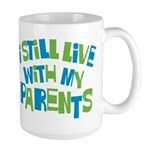 I Still Live With My Parents Large Mug