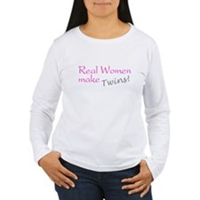 Real Women Make Twins T-Shirt