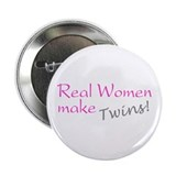 "Real Women Make Twins 2.25"" Button"